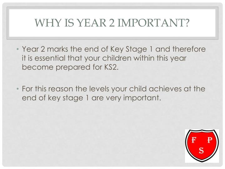Why is year 2 important?
