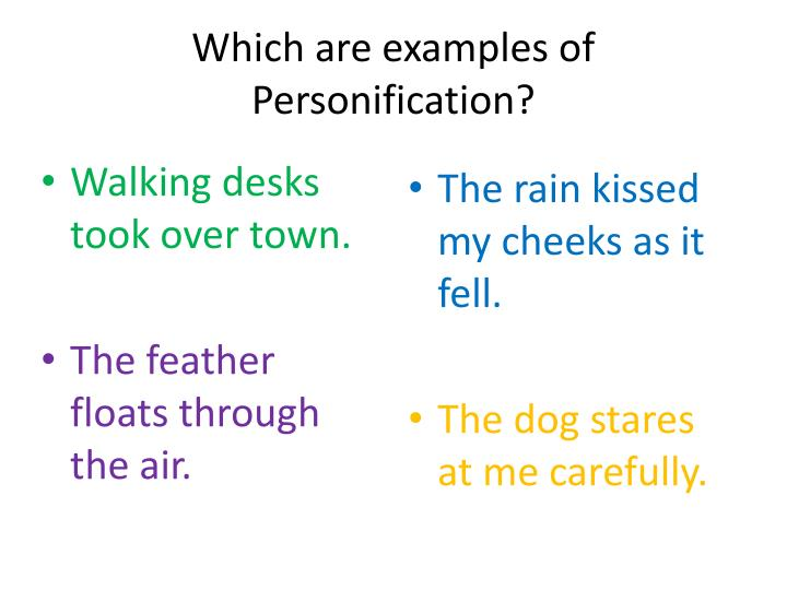 Which are examples of Personification?