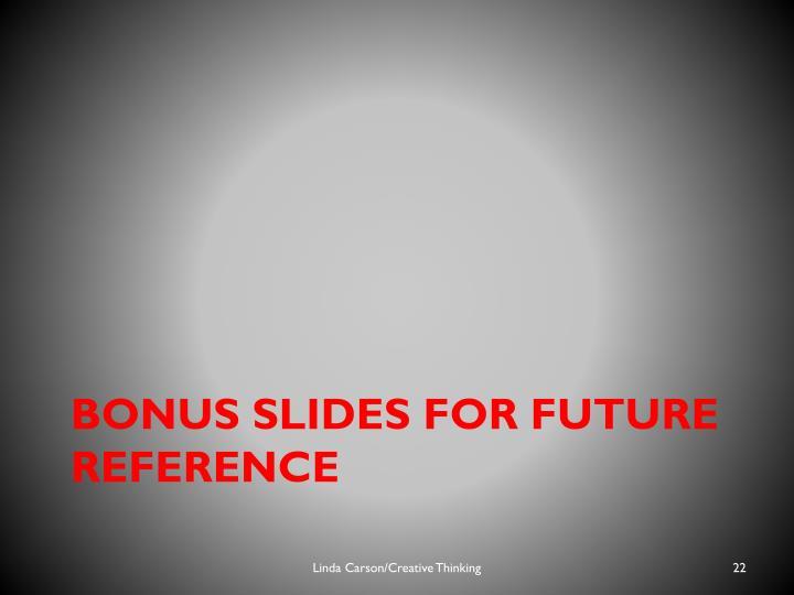 Bonus slides for future reference