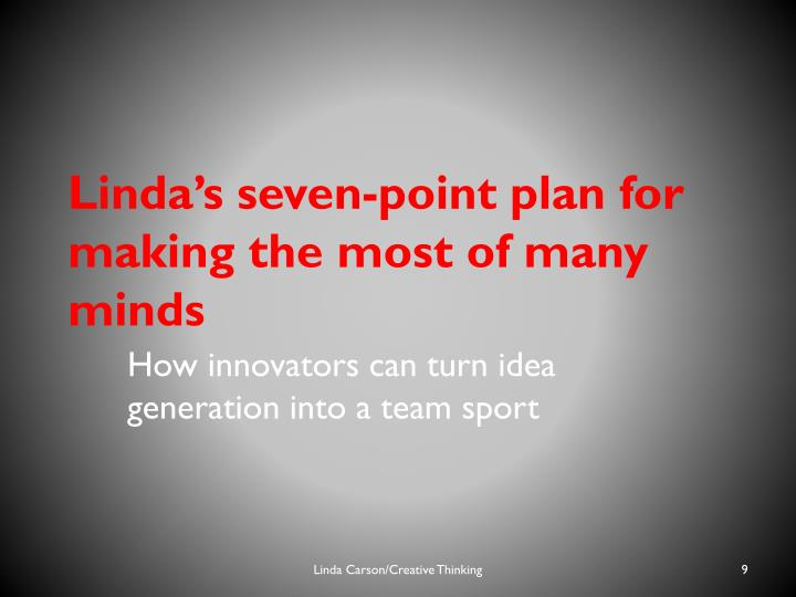 Linda's seven-point plan for making the most of many minds