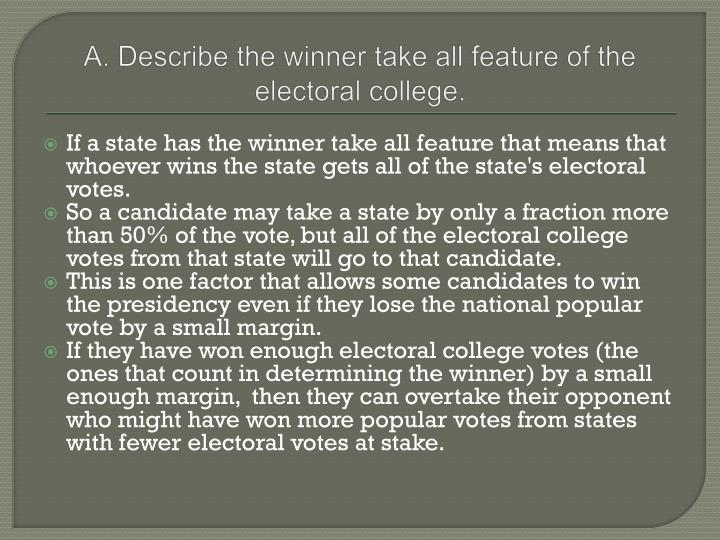 A describe the winner take all feature of the electoral college