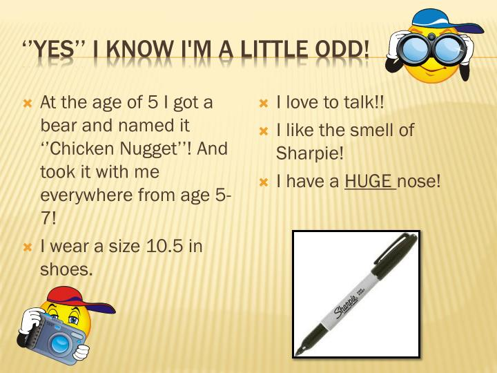 ''Yes'' I know I'm a little odd!