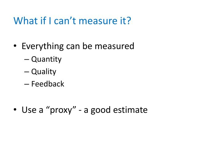 What if I can't measure it?
