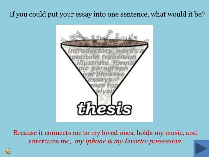 If you could put your essay into one sentence, what would it be?