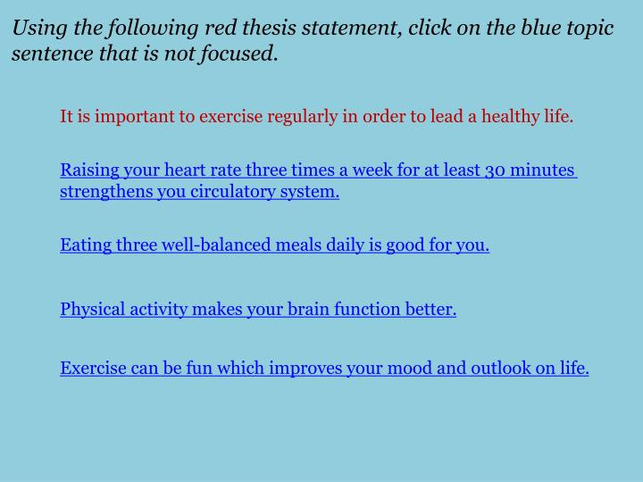 Using the following red thesis statement, click on the blue topic