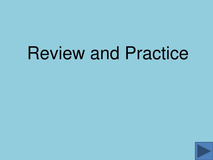 Review and Practice