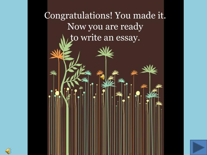 Congratulations! You made it.