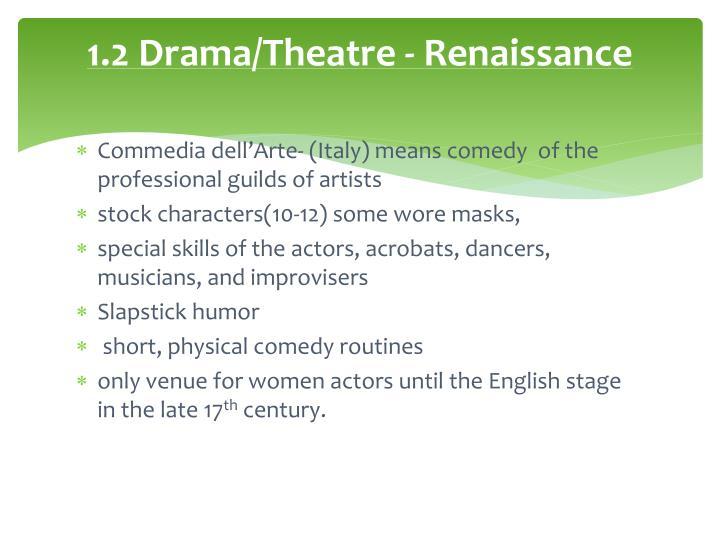 1.2 Drama/Theatre - Renaissance