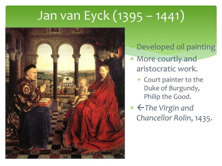Jan van Eyck (1395 – 1441)