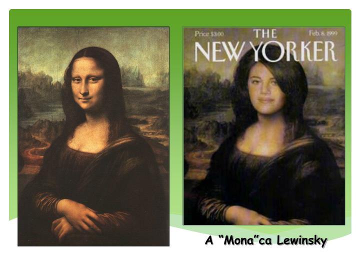 """A """"Mona""""ca Lewinsky"""