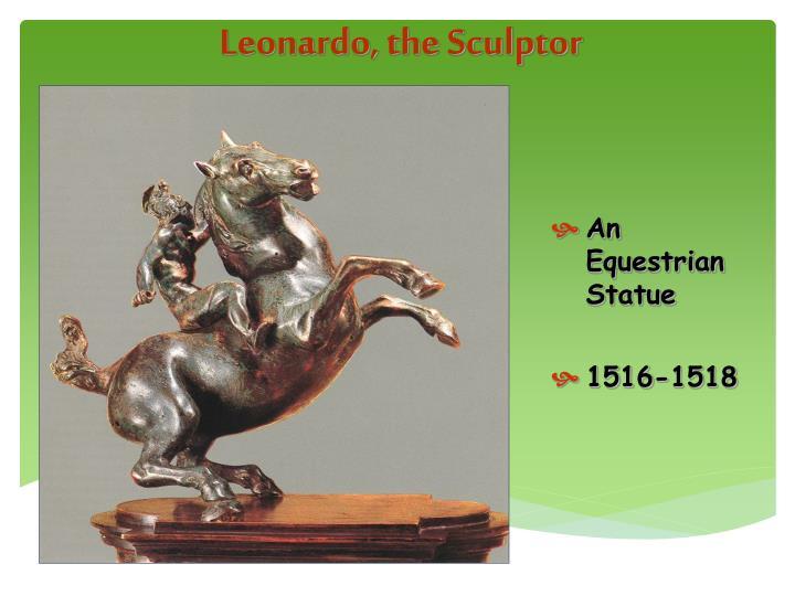 Leonardo, the Sculptor