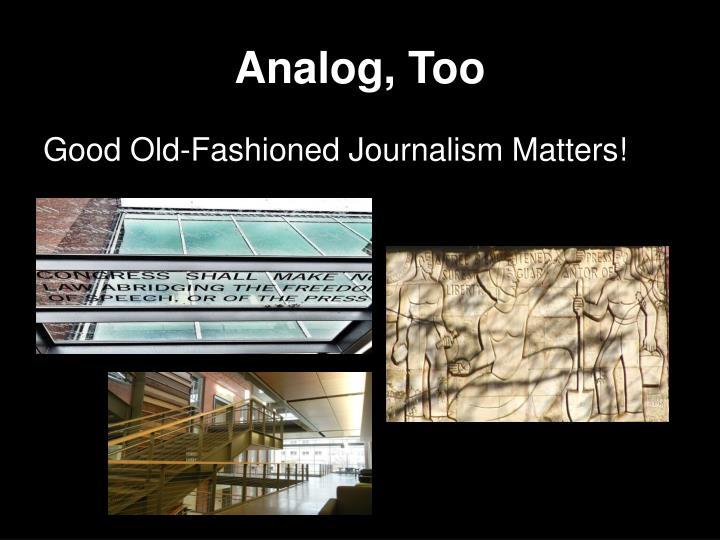 Analog, Too