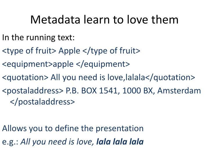 Metadata learn to love them