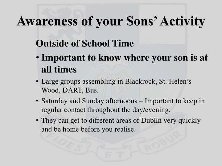 Awareness of your Sons' Activity