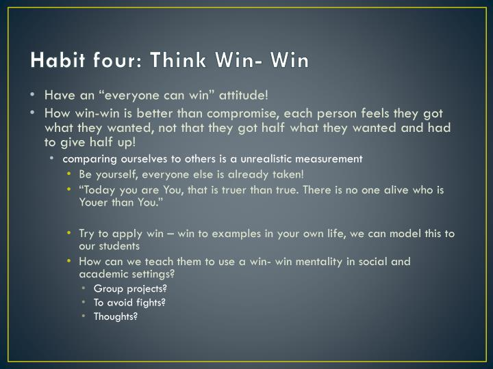 Habit four: Think Win- Win