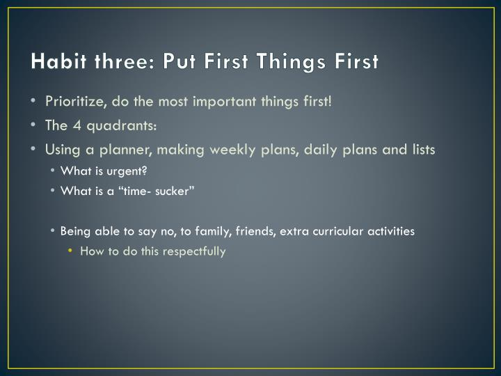 Habit three: Put First Things First