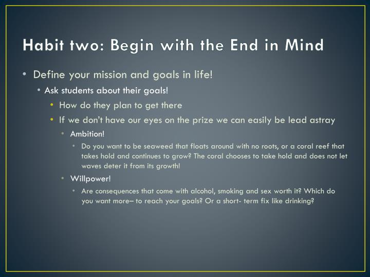 Habit two begin with the end in mind