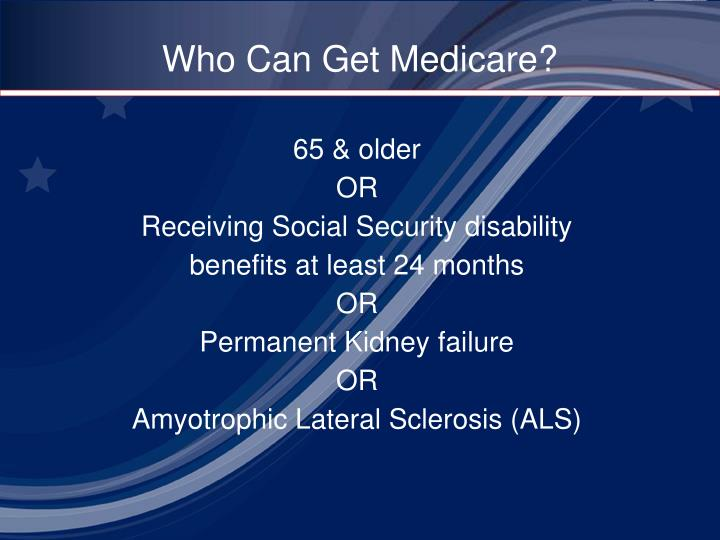 Who Can Get Medicare?