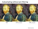 subsampling without pre filtering