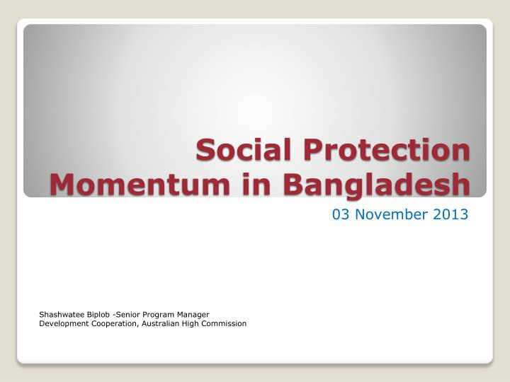 Social protection momentum in bangladesh