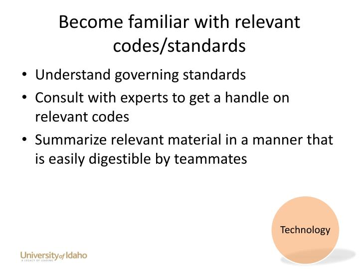 Become familiar with relevant codes/standards
