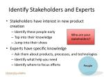 identify stakeholders and experts