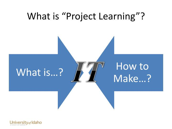"What is ""Project Learning""?"