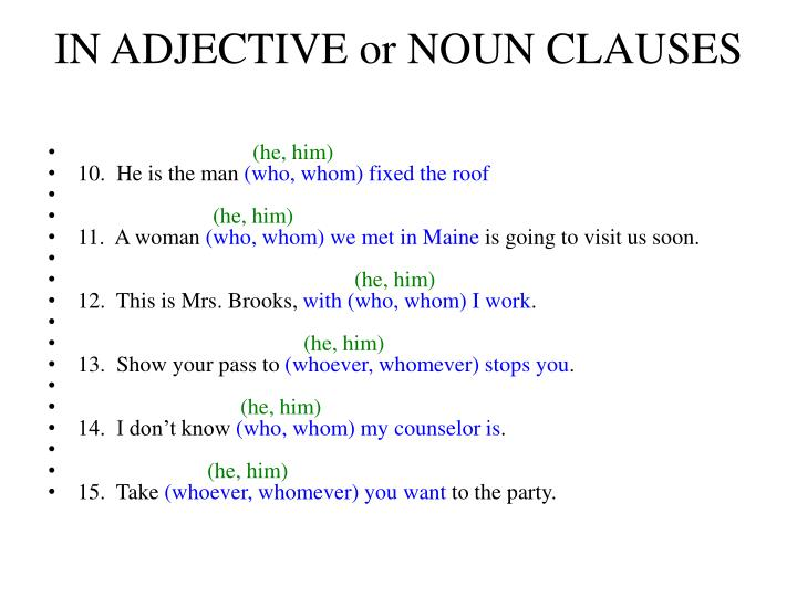 IN ADJECTIVE or NOUN CLAUSES