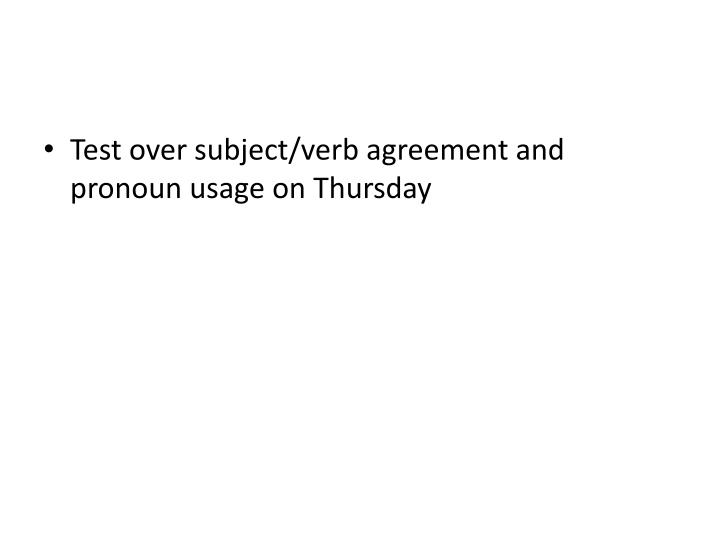 Test over subject/verb agreement and pronoun usage on Thursday