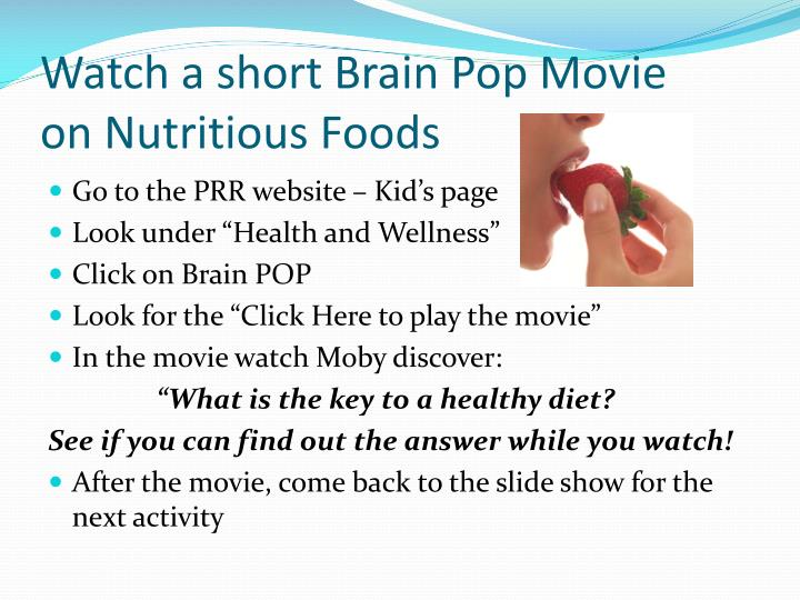 Watch a short brain pop movie on n utritious foods