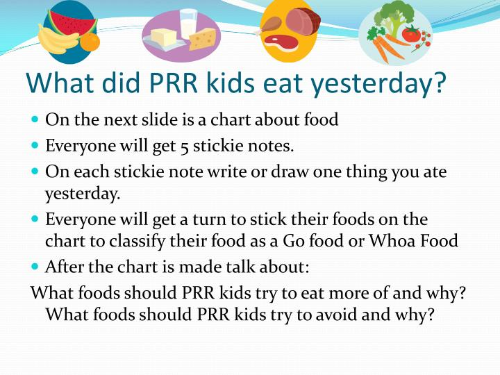 What did PRR kids eat yesterday?
