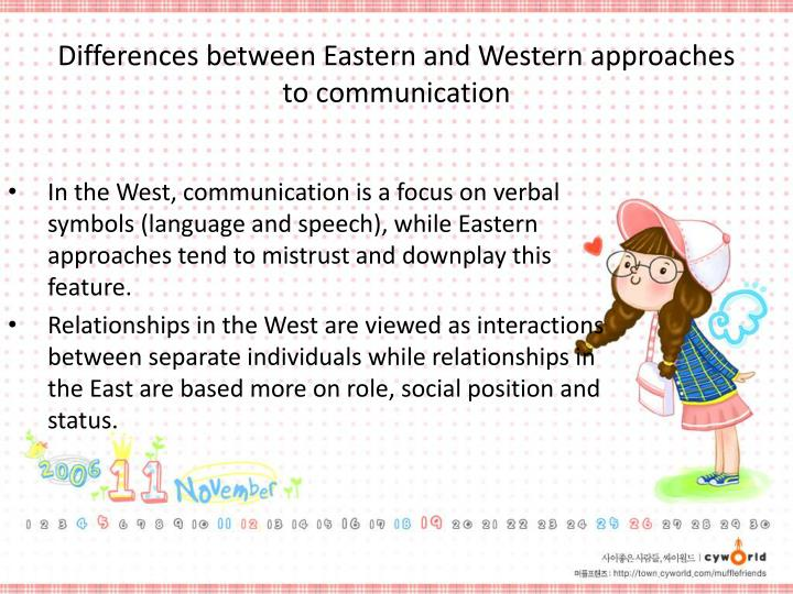 differences between eastern and western ethics Back to phl309 table of content eastern ethics and western ethics dr john z ding eastern ethics i ndian ethics 1 brahminism a the belief in the transmigration of souls.