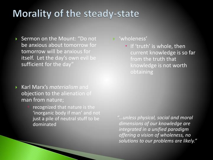 Morality of the steady-state