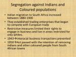 segregation against indians and coloured populations