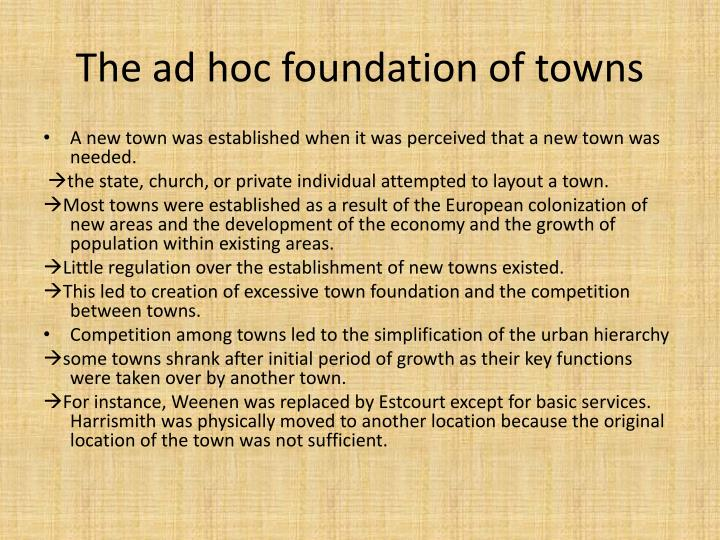 The ad hoc foundation of towns