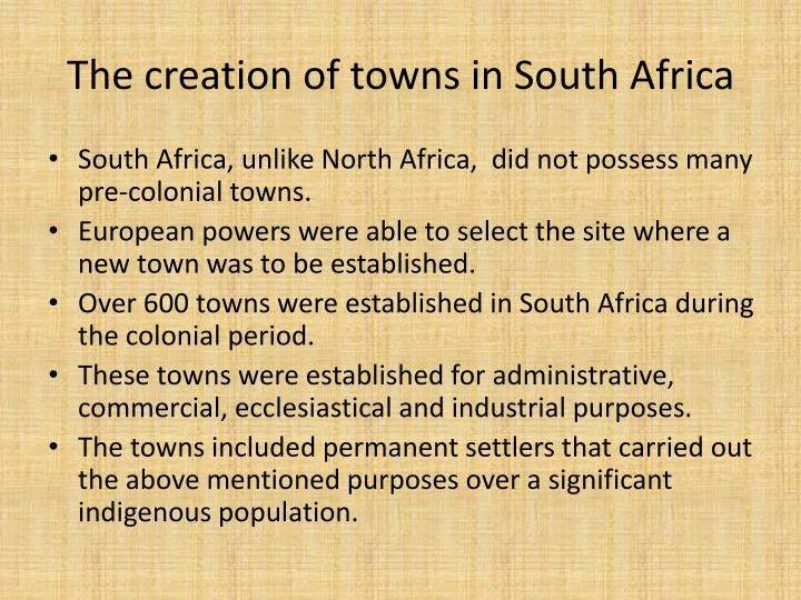 The creation of towns in South Africa
