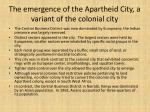 the emergence of the apartheid city a variant of the colonial city