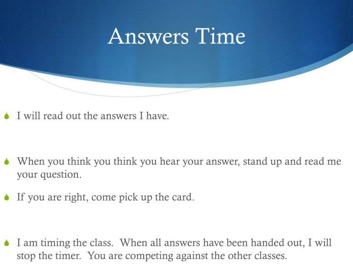 Answers time
