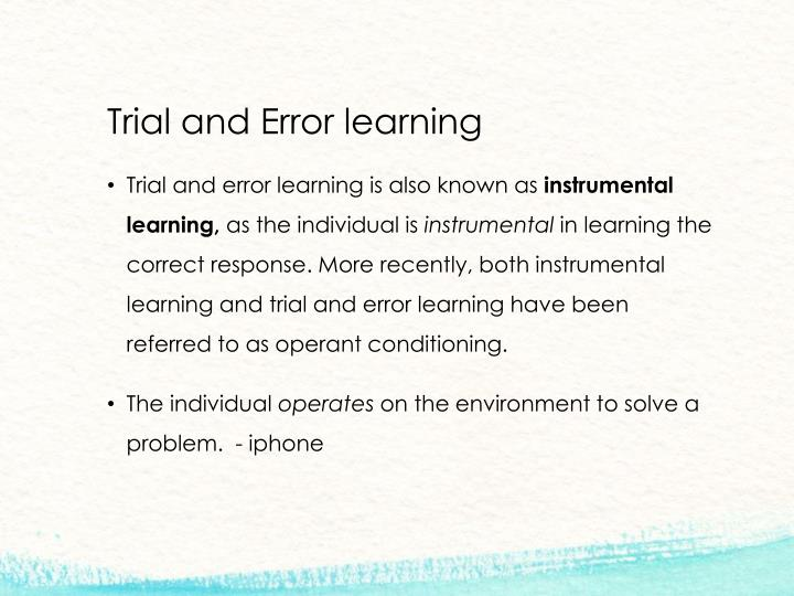 Trial and Error learning