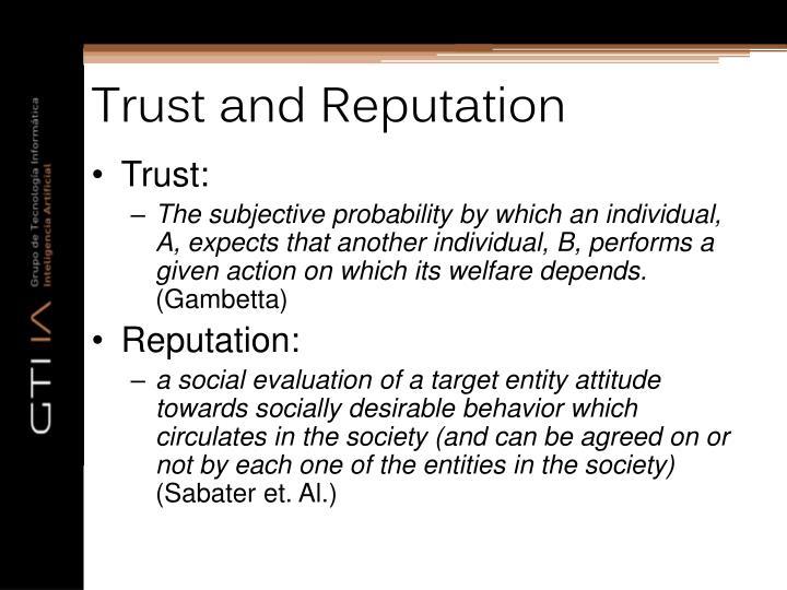 Trust and Reputation