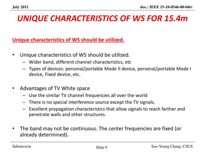 UNIQUE CHARACTERISTICS OF WS