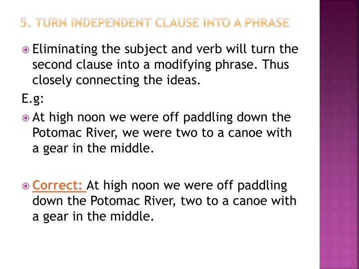 5. Turn independent clause into a phrase