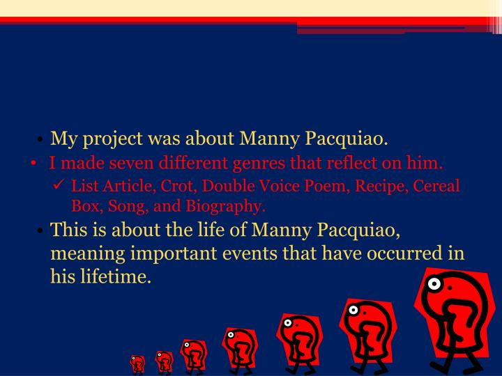 My project was about Manny Pacquiao.