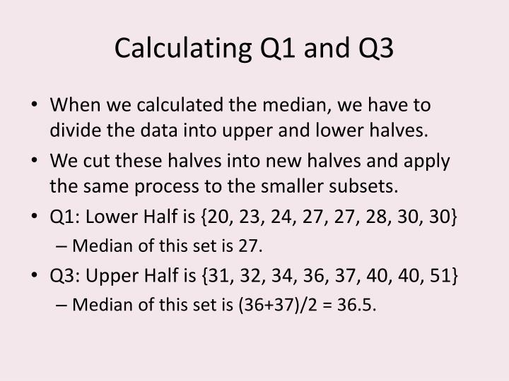 Calculating Q1 and Q3