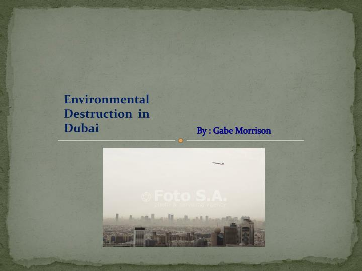 Environmental Destruction  in Dubai