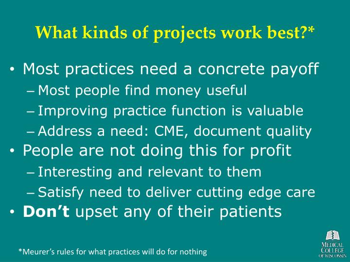 What kinds of projects work best?*