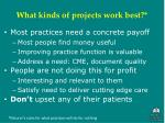 what kinds of projects work best
