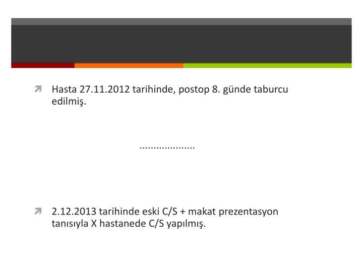 Hasta 27.11.2012 tarihinde,