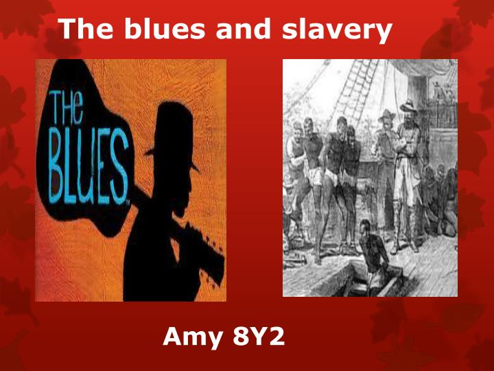 The blues and slavery