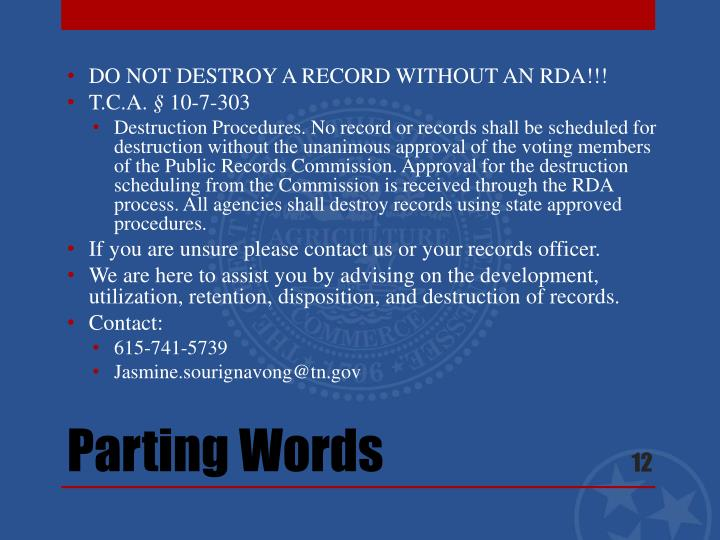 DO NOT DESTROY A RECORD WITHOUT AN RDA!!!